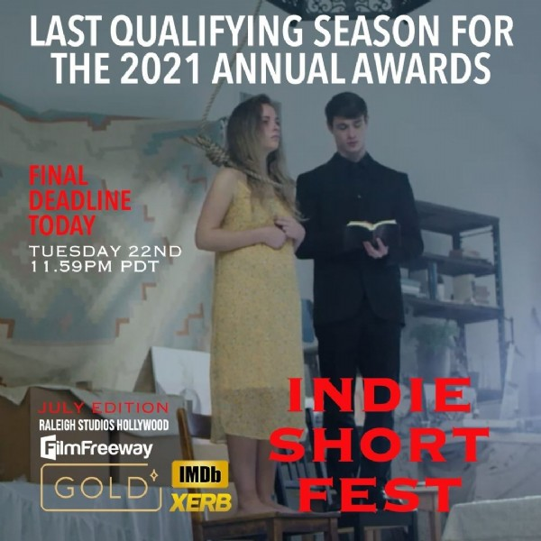 Photo by Indie Short Fest on June 22, 2021. May be an image of 2 people, people standing and text that says 'LAST QUALIFYING SEASON FOR THE 2021 ANNUAL AWARDS FINAL DEADLINE TODAY TUESDAY 22ND 11.59PM PDT JULY EDITION RALEIGH STUDIOS HOLLYWOOD FilmFreeway GOLD XERB IMDb INDIE SHORT FEST'.