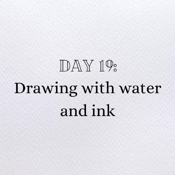 Photo by @caneyodrawit on June 19, 2021. May be an image of text that says 'DAY 19: Drawing with water and ink'.