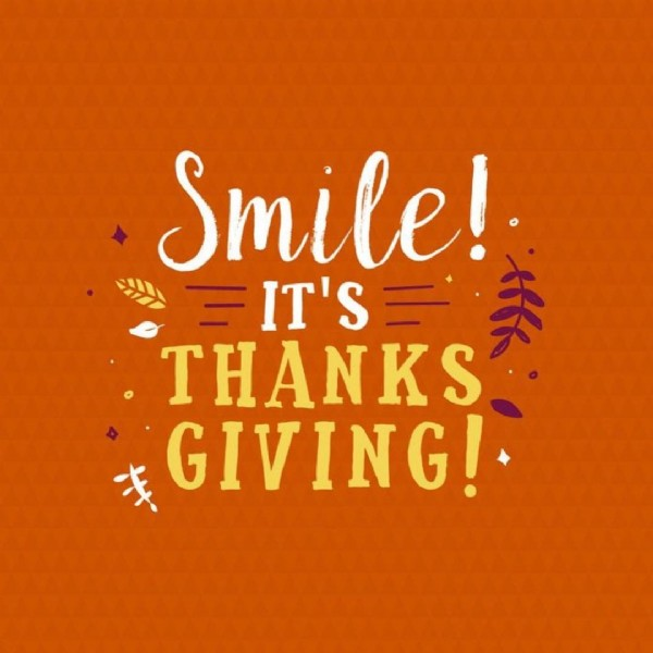 Photo by Lake Nona Dental Group in Lake Nona Dental Group, PLC. May be an image of text that says 'Smile! IT'S THANKS GIVING!'.
