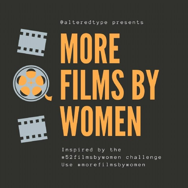 Photo by Jen Thomas on June 23, 2021. May be an image of text that says '@alteredtype presents MORE FILMS BY ! WOMEN Inspired by the #52filmsbywomen challenge Use #morefilmsbywomen'.