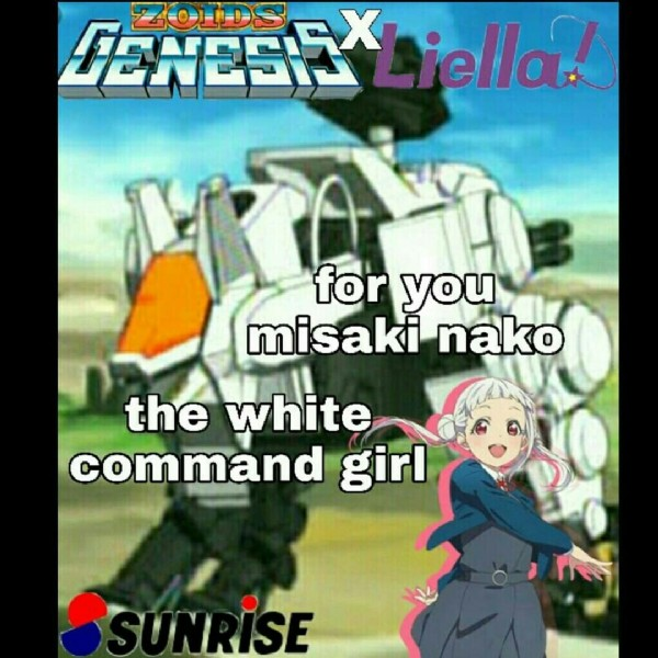 Photo by fathir_basara_FB7 on June 22, 2021. May be a cartoon of text that says 'SENESS ZOIDS Liella! for you misaki nako the white command girl SUNRISE'.