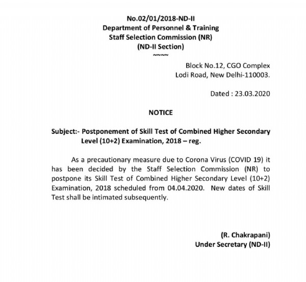 Photo by latest jobs on June 10, 2021. May be an image of text that says 'No.02/01/2018-ND-II Department of Personnel & Training Staff Selection Commission (NR) (ND-II Section) ~~~~ Block No.12, CGO Complex Lodi Road, New Delhi-110003. Dated 23.03.2020 NOTICE Subject:- Postponement of Skill Test of Combined Higher Secondary Level (10+2) Examination, 2018 reg. As a precautionary measure due to Corona Virus (COVID 19) it has been decided by the Staff Selection Commission (NR) to postpone its Skill Test of Combined Higher Secondary Level (10+2) Examination, 2018 scheduled from 04.04.2020. New dates of Skill Test shall be intimated subsequently. (R. Chakrapani) Under Secretary (ND-II)'.