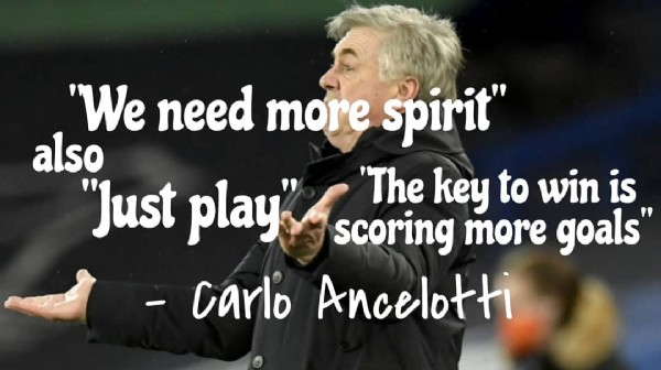 """Photo by Everton Four on June 06, 2021. May be an image of one or more people and text that says '""""We need more spirit"""" also """"Just play"""" scoring more goals"""" """"The key to win is -carlo Ancelotti'."""