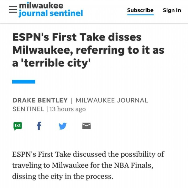 Photo by Milele Coggs on June 23, 2021. May be an image of text that says 'milwaukee journal sentinel Subscribe Sign In ESPN's First Take disses Milwaukee, referring to it as a 'terrible city' DRAKE BENTLEY  MILWAUKEE JOURNAL SENTINEL 13 hours ago txt f ESPN's First Take discussed the possibility of traveling to Milwaukee for the NBA Finals, dissing the city in the process.'.