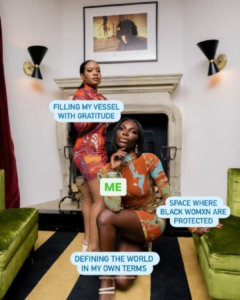Photo by The Black Girl in The Room in London, United Kingdom with @darkskinwomen, and @kaicollective. May be an image of 2 people and text that says 'FILLING MY VESSEL WITH GRATITUDE ME SPACE WHERE BLACK WOMXN ARE PROTECTED DEFINING THE WORLD MY OWN TERMS @blackgirlintheroom'.