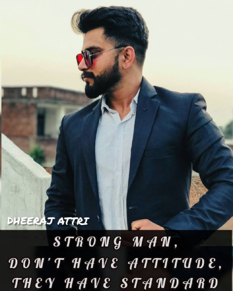 Photo by DHEERAJ ATTRI ️ on August 01, 2021. May be an image of 1 person, beard, sunglasses and text that says 'DHEERAJ ATTRI STRONG MAN, DON'T HAVE ATTITUDE, THEY HAVE STANDARD'.