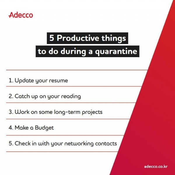 Photo by Adecco Korea on June 18, 2021. May be an image of text that says 'Adecco to do 5 Productive things during a quarantine 1. Update your resume 2. Catch up on your reading 3. Work on some long-term projects Make a Budget 5. Check in with your networking contacts adecco.co.kr'.