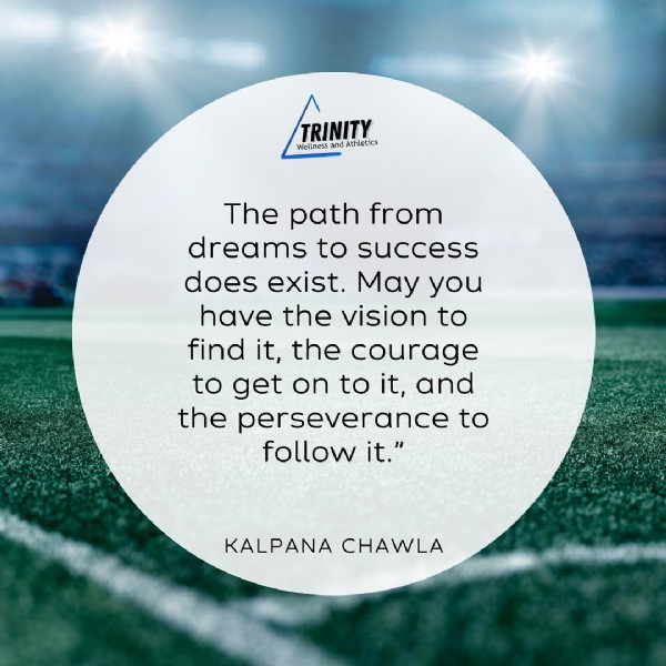 """Photo by Trinity Wellness and Athletics in Orlando, Florida. May be an image of text that says 'Wless TRINITY TRINITY and Athletics The path from dreams to success does exist. May you have the vision to find it, the courage to get on to it, and the perseverance to follow it."""" KALPANA CHAWLA'."""