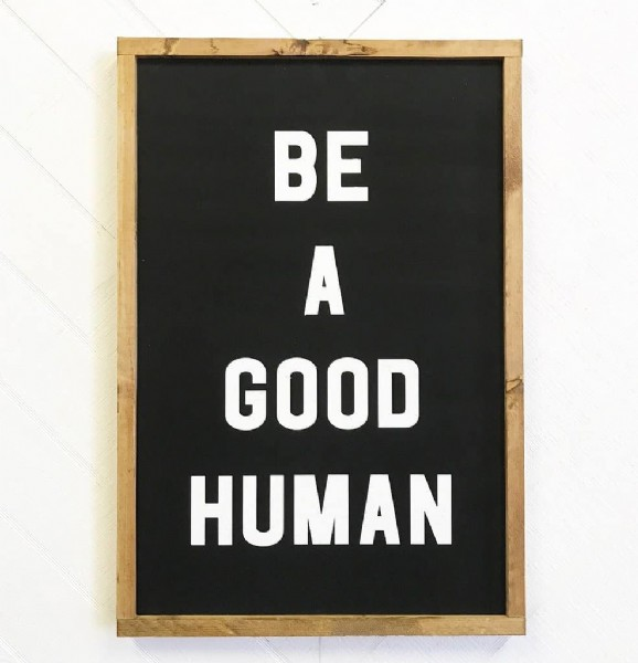 Photo by Last Days Glory on May 06, 2021. May be an image of text that says 'BE A GOOD HUMAN'.