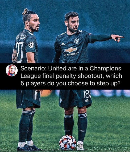 Photo shared by Man Utd Analysis on July 29, 2021 tagging @alextelles13, and @brunofernandes.10. May be an image of 2 people and text that says 'CHEVROLET Scenario: United are in a Champions League final penalty shootout, which 5 players do you choose to step up? 18 adidas'.