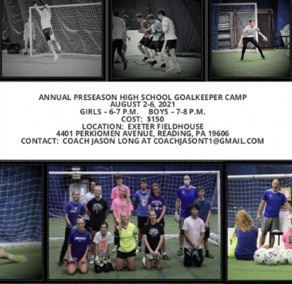 Photo by Jason Long on June 13, 2021. May be an image of 2 people, people standing and text that says 'ANNUAL PRESEASON HIGH SCHOOL GOALKEEPER CAMP AUGUST 2-6, 2021 GIRLS -6-7 P.M. BOYS- -7-8P.M. COST: $150 LOCATION: EXETER FIELDHOUSE 4401 PERKIOMEN AVENUE, READING. PA 19606 CONTACT: COACH JASON LONG AT COACHJASONT1@GMAIL.COM UT'.