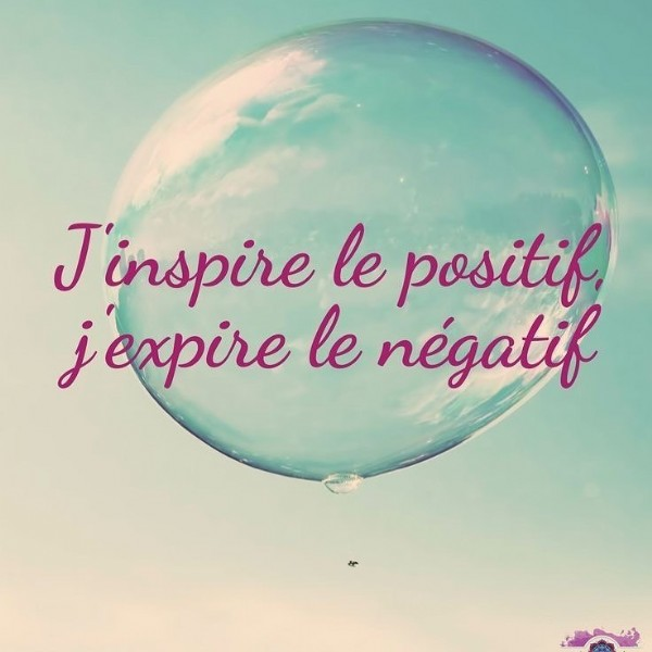 Photo by Vin's on June 11, 2021. May be an image of outdoors and text that says 'J'inspire le positif. jexpire le négatif'.