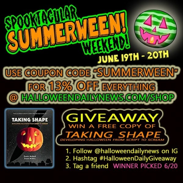"""Photo shared by Halloween Daily News on June 18, 2021 tagging @spookyweekend. May be a cartoon of text that says 'SPOOKTAGILAR WEEKEND! JUNE SUMMERMEENT 19TH 20TH USE COUPON CODE """"SUMMERWEEN"""" FOR 13% OFF EVERYTHING HALLOWEENDAILYNEWS.COM TAKING SHAPE GIVEAWAY WIN A FREE COPY OF TAKING SHAPE 1. Follow @halloweendailynews on IG 2. Hashtag #HalloweenDailyGiveaway 3. Tag a friend WINNER PICKED 6/20'."""