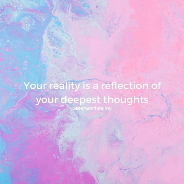 Photo by Sophie - Healer + Intuitive  in Nottingham, United Kingdom. May be an image of text that says 'Your reality is a reflection of your deepest thoughts @seerwolfhealing'.