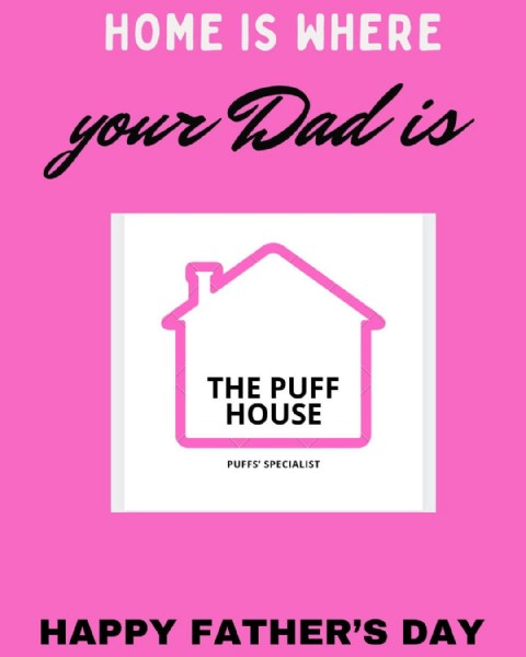 Photo by The Puff House in Melbourne, Victoria, Australia. May be an image of one or more people and text that says 'HOME IS WHERE your Dadis THE PUFF HOUSE PUFFS' SPECIALIST HAPPY FATHER'S DAY'.