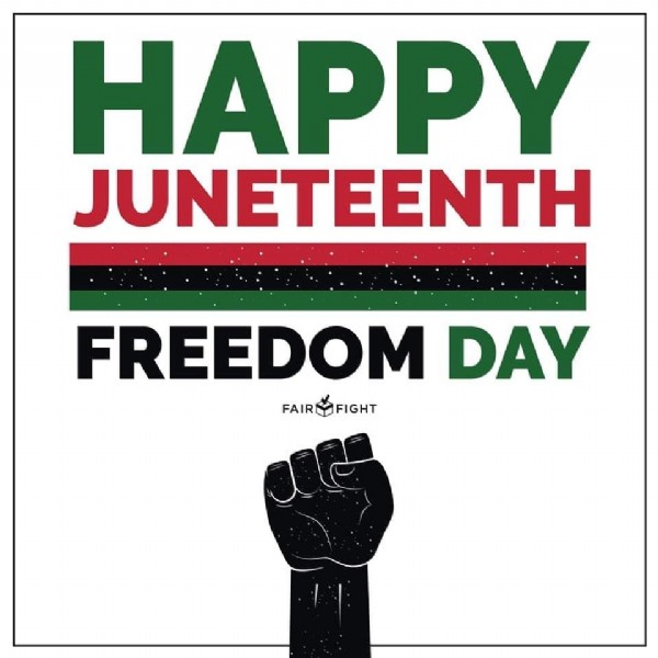 Photo by Peter Johann Band on June 19, 2021. May be an image of text that says 'HAPPY JUNETEENTH FREEDOM DAY FAIRFIGHT'.