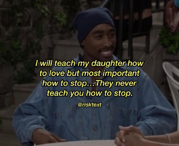Photo by QUOTES on September 22, 2021. May be an image of 1 person and text that says 'I will ae teach my daughter how to love but most important how to stop... They never teach you how to stop. @risktext'.