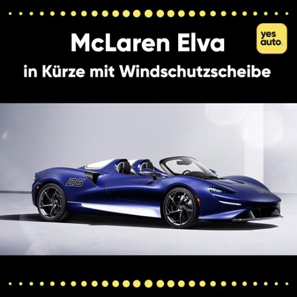 Photo by YesAuto DE on June 07, 2021. May be an image of car and text that says 'yes auto McLaren Elva in Kürze mit Windschutzscheibe'.