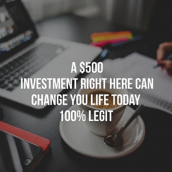 Photo by elensnow7 on June 14, 2021. May be an image of text that says 'A $500 INVESTMENT RIGHT HERE CAN CHANGE YOU LIFE TODAY 100% LEGIT'.