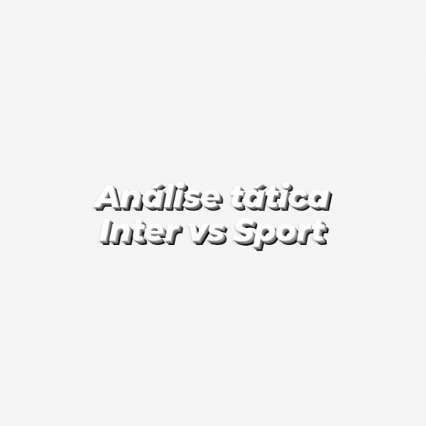 Photo by _Weslei Konig_ on June 05, 2021. May be an image of text that says 'Andlise tática Inter Vs Sport'.