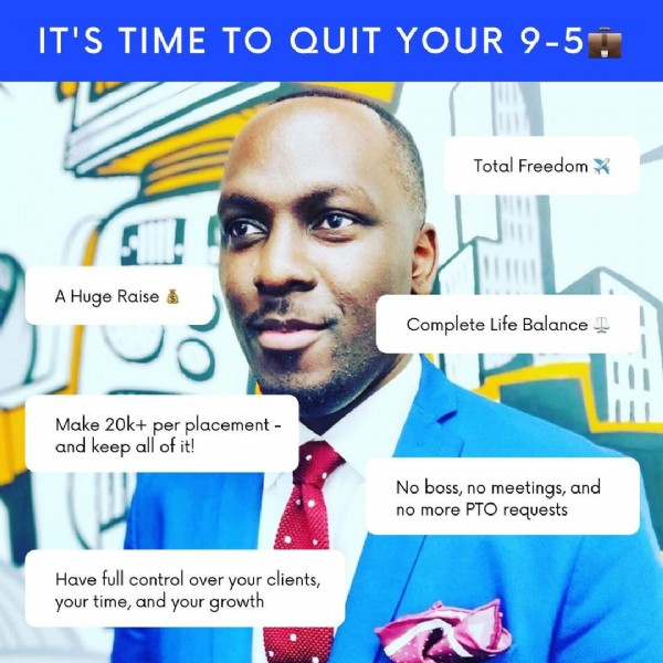 Photo by Aijalon Wallace on June 19, 2021. May be an image of 1 person and text that says 'IT'S TIME TO QUIT YOUR 9-5 Total Freedom A Huge Raise Š Complete Life Balance Make 20k+ per placment- and keep all of it! No boss, no meetings, and no more PTO requests Have full control over your clients, your time, and your growth'.