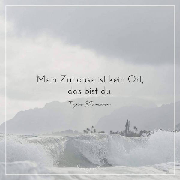 Photo by @steph_cologne84 on June 08, 2021. May be an image of ocean, sky, water and text that says 'Mein Zuhause ist kein Ort, das bist du. Fyan Klicmann'.