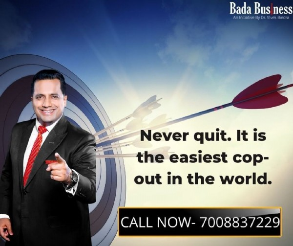 Photo by BadaBusiness.odisha on August 01, 2021. May be an image of 1 person and text that says 'Bada Bus ness An nitiative ByDr. Vivek Bindra Never quit. It is the easiest cop- out in the world. CALL NOW-7008837229'.