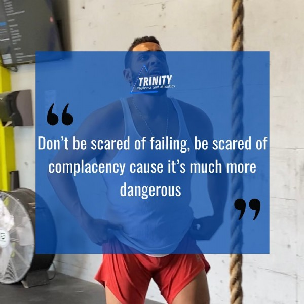 Photo by Trinity Wellness and Athletics in Hunters Creek, Florida with @myztelboby. May be an image of one or more people and text that says 'TRINITY Athletics Wellness Don't be scared of failing, be scared of complacency cause it's much more dangerous'.