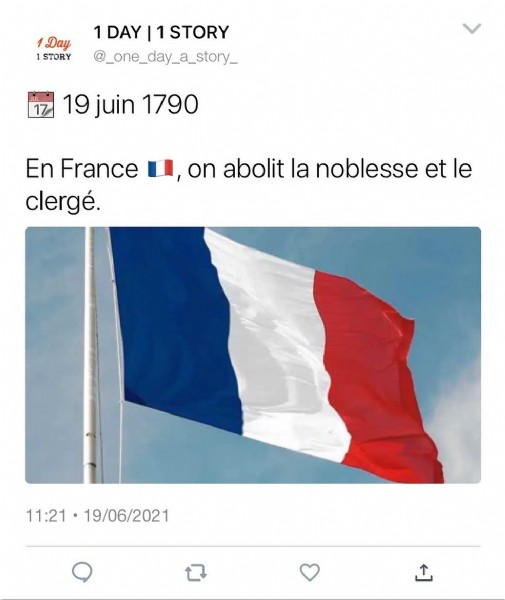 Photo by 1 DAY | 1 STORY on June 19, 2021. May be an image of text that says '1Day STORY 1 DAY 1 STORY @_one_day_a_story 19 juin 1790 En France clergé. on abolit la noblesse et le 11:21 19/06/2021'.