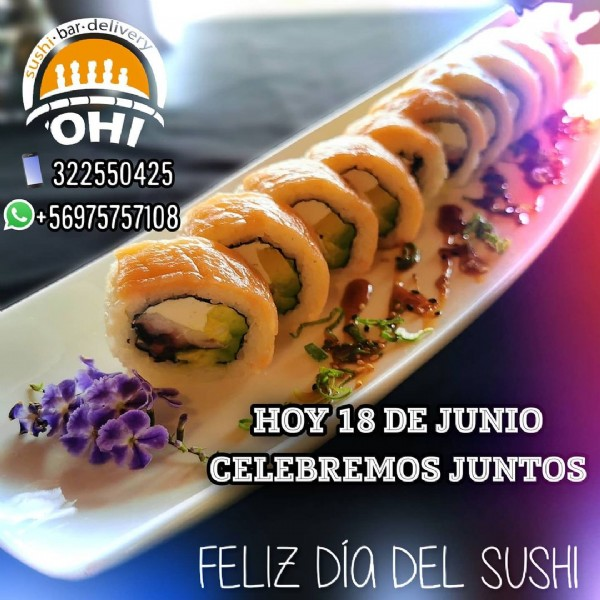 Photo by OHI SUSHI on June 18, 2021. May be an image of food and text that says 'par.delivery sisht OHI 322550425 56975757108 HOY 18 DE JUNIO CELEBREMOS JUNTOS FELIZ Día DEL SUSHI'.